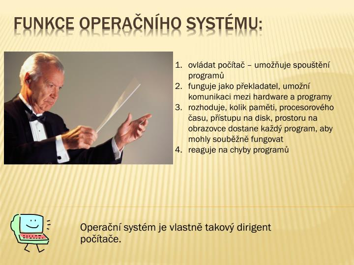 ovládat počítač – umožňuje spouštění programů
