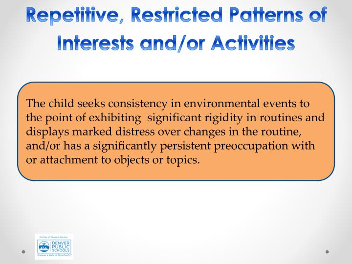 Repetitive, Restricted Patterns of Interests and/or Activities