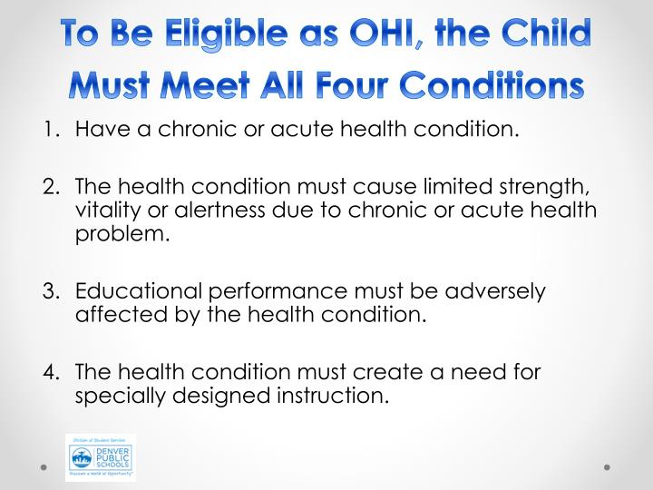 To Be Eligible as OHI, the Child Must Meet All Four Conditions