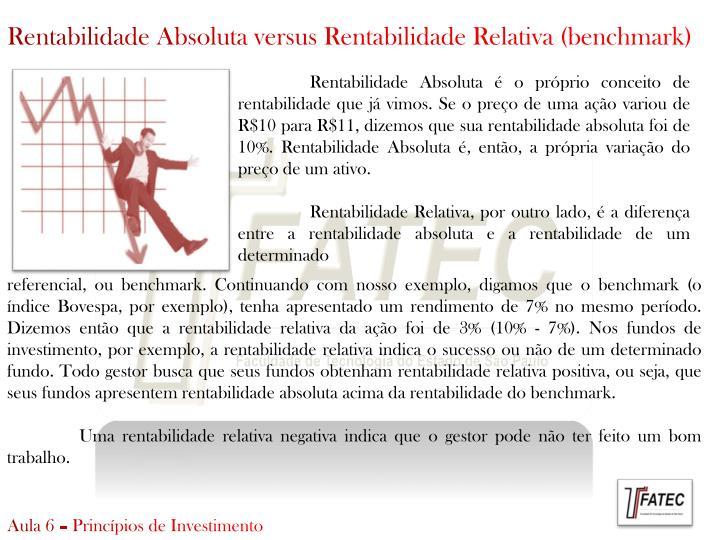 Rentabilidade Absoluta versus Rentabilidade Relativa (benchmark)