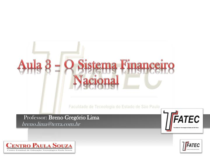 Aula 3 – O Sistema Financeiro Nacional