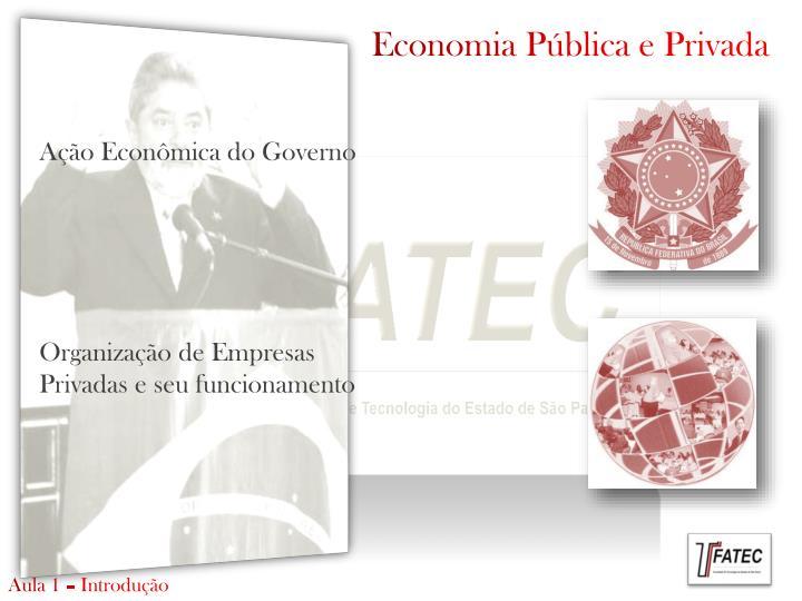 Economia Pública e Privada