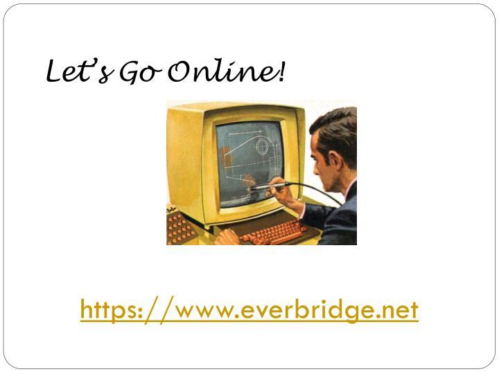 Let's Go Online!