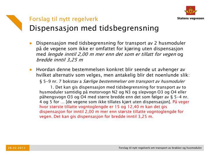 Dispensasjon med tidsbegrensning for transport av 2 husmoduler på de vegene som ikke er omfattet for kjøring uten dispensasjon med