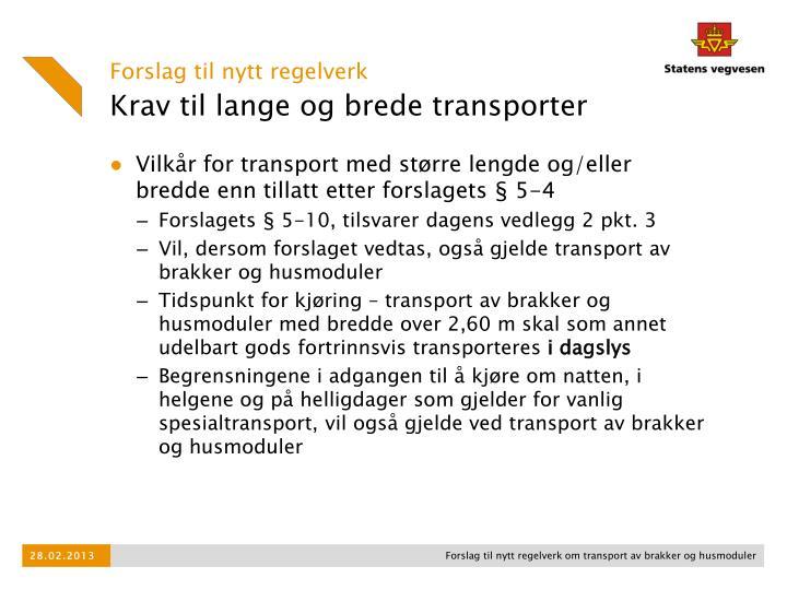 Vilkår for transport med større lengde og/eller bredde enn tillatt etter forslagets § 5-4
