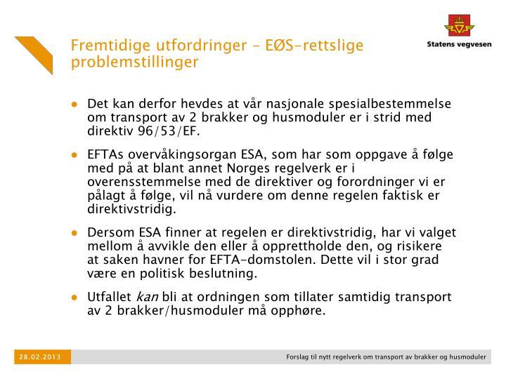 Det kan derfor hevdes at vår nasjonale spesialbestemmelse om transport av 2 brakker og husmoduler er i strid med direktiv 96/53/EF.