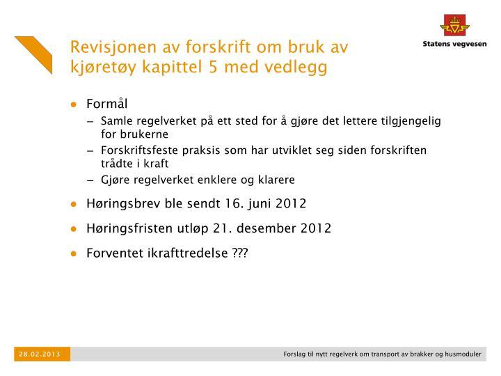 Revisjonen av forskrift om bruk av kjøretøy kapittel 5 med vedlegg