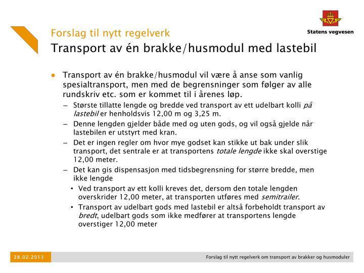 Transport av én brakke/husmodul vil være å anse som vanlig spesialtransport,