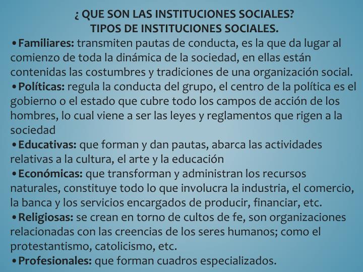 ¿ QUE SON LAS INSTITUCIONES SOCIALES?