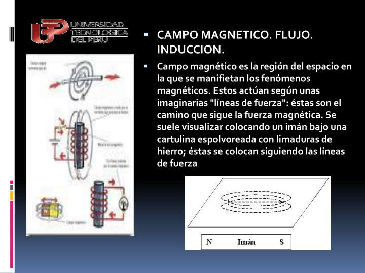 CAMPO MAGNETICO. FLUJO. INDUCCION.