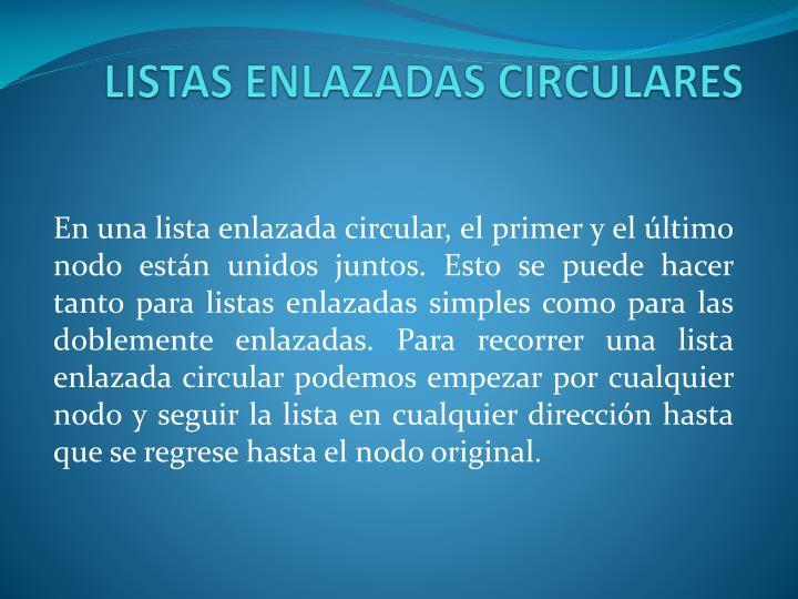 LISTAS ENLAZADAS CIRCULARES