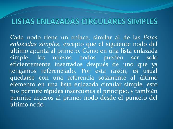 LISTAS ENLAZADAS CIRCULARES SIMPLES