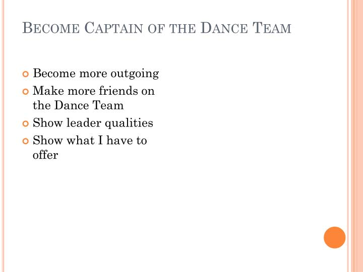 Become Captain of the Dance Team