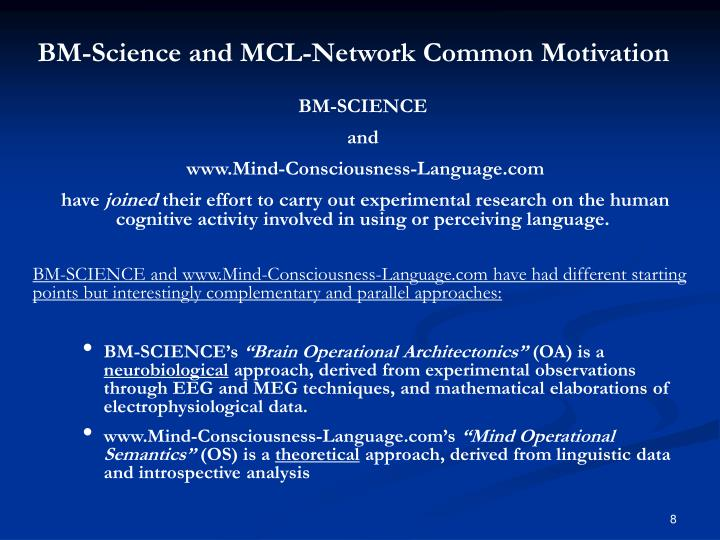 BM-Science and MCL-Network Common Motivation