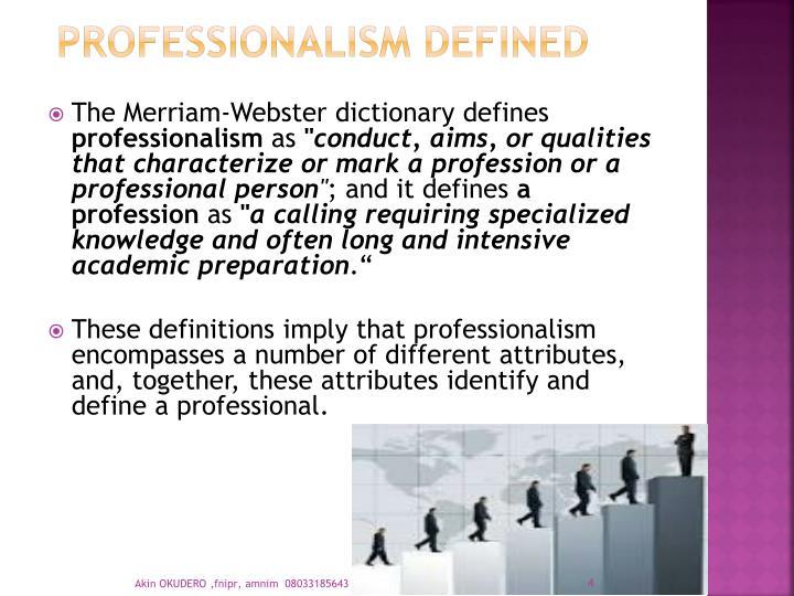 PROFESSIONALISM DEFINED