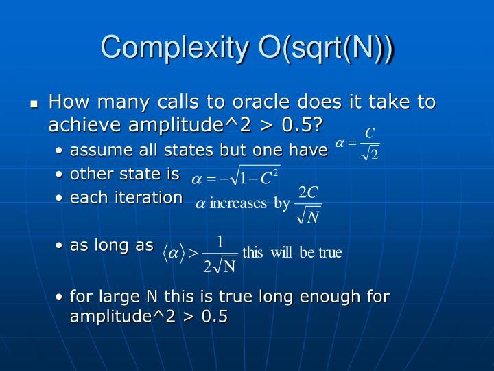 Complexity O(sqrt(N))