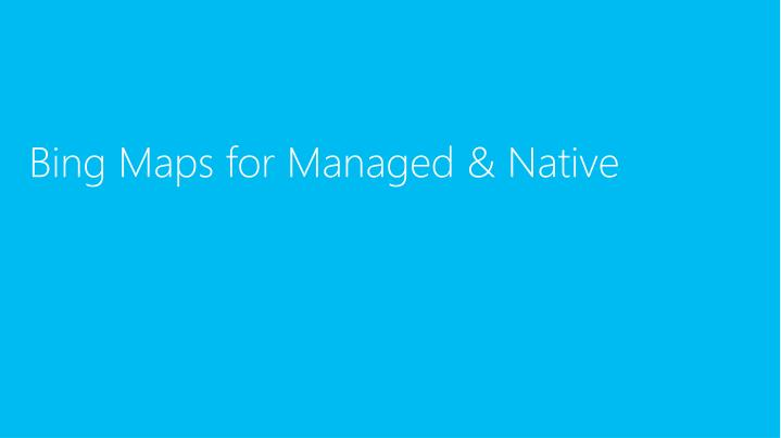 Bing Maps for Managed & Native