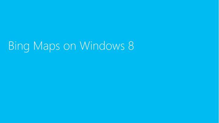 Bing Maps on Windows 8