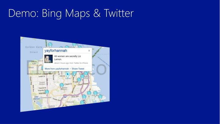 Demo: Bing Maps & Twitter