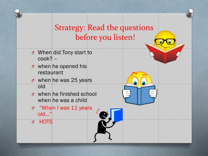 Strategy: Read the questions