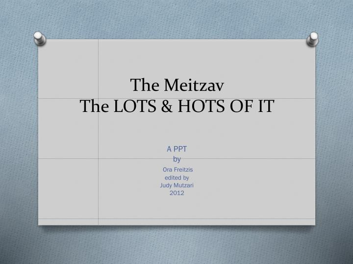 The meitzav the lots hots of it