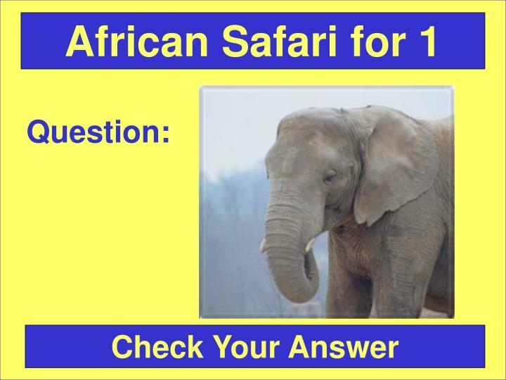 African Safari for 1