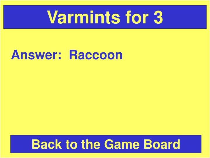Varmints for 3