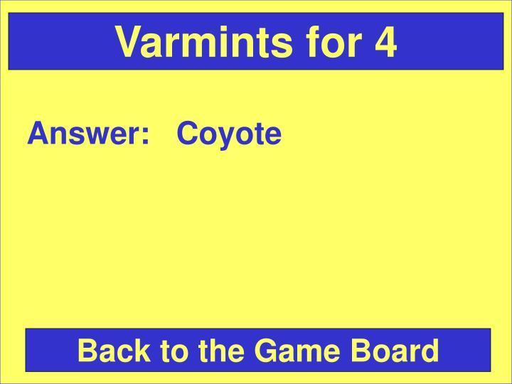 Varmints for 4