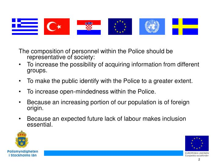 The composition of personnel within the Police should be representative of society: