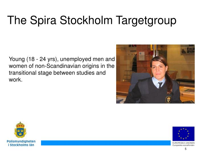 Young (18 - 24 yrs), unemployed men and women of non-Scandinavian origins in the transitional stage between studies and work.