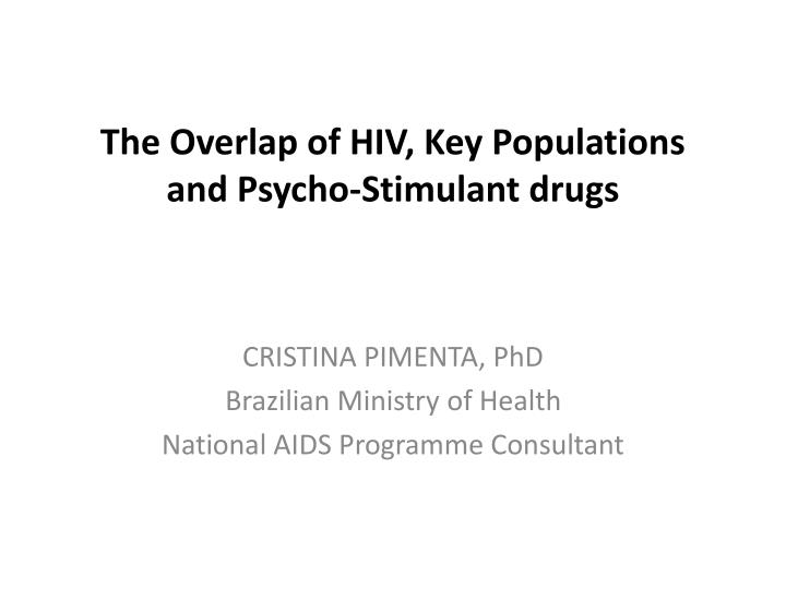 The overlap of hiv key populations and psycho stimulant drugs