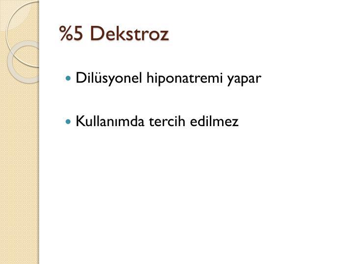 %5 Dekstroz