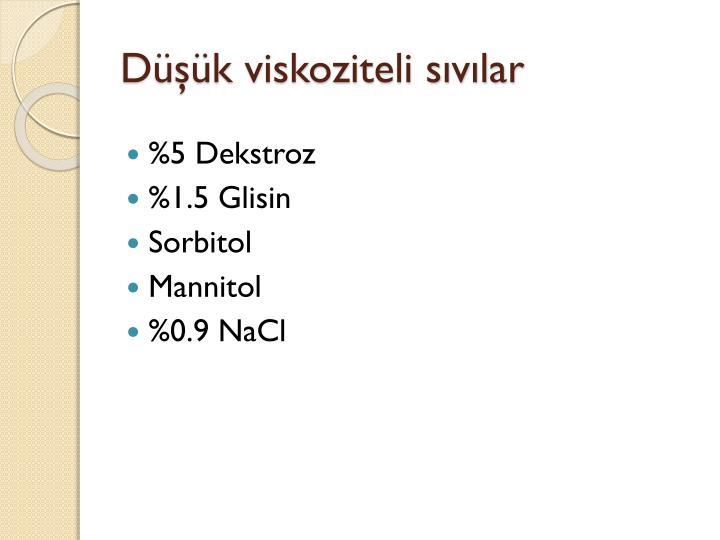 Düşük viskoziteli sıvılar
