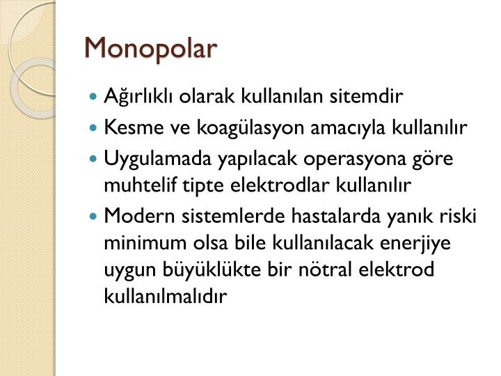 Monopolar
