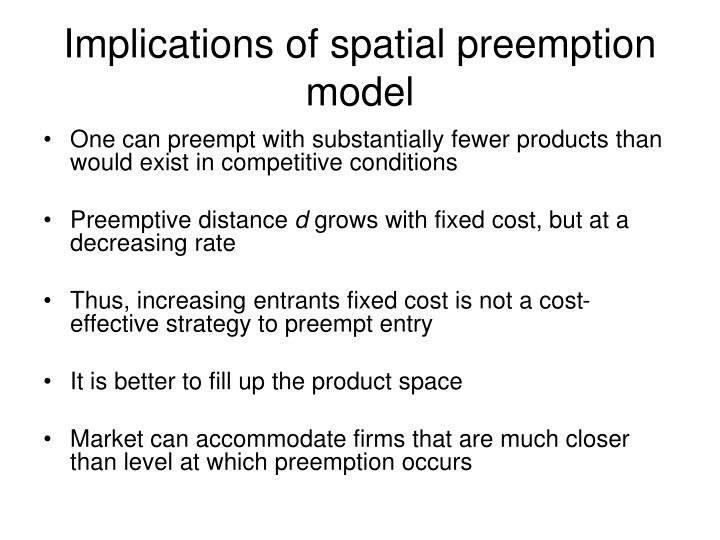 Implications of spatial preemption model