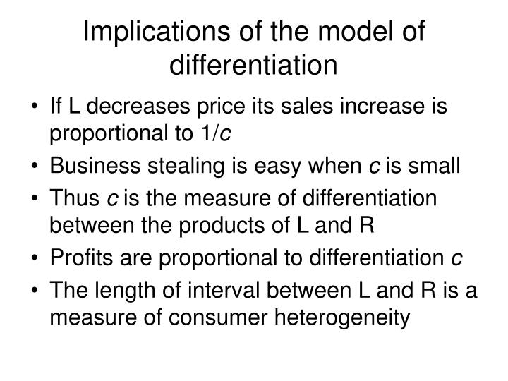 Implications of the model of differentiation