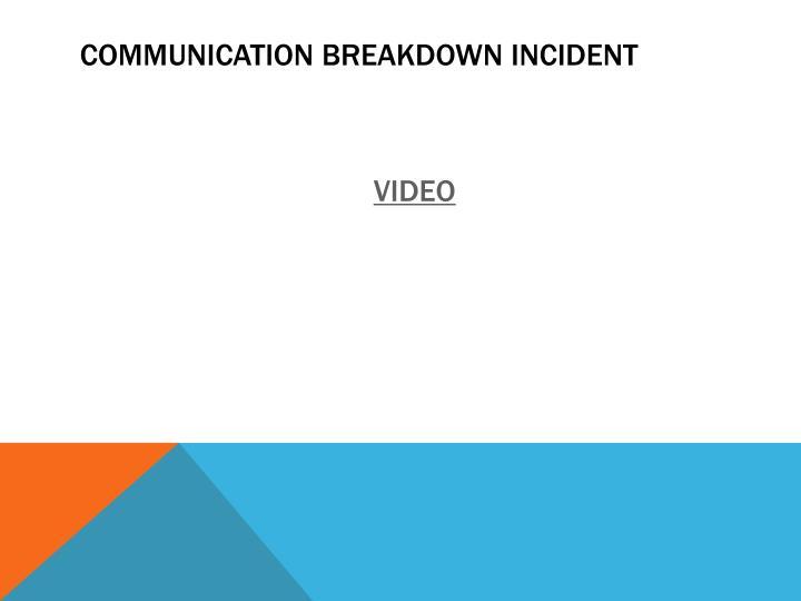 Communication breakdown incident