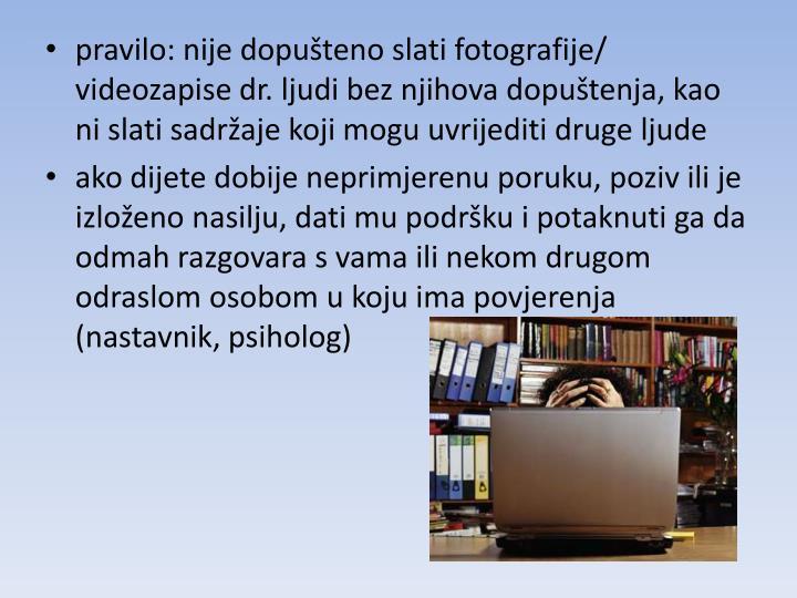 pravilo: nije dopušteno slati fotografije/ videozapise