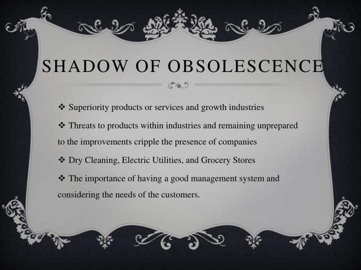 Shadow of Obsolescence