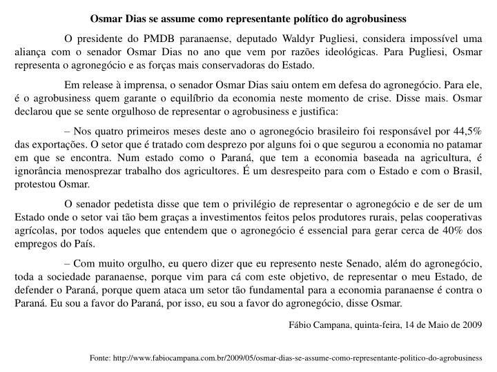 Osmar Dias se assume como representante poltico do agrobusiness