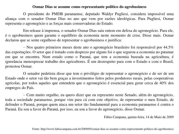 Osmar Dias se assume como representante político do agrobusiness