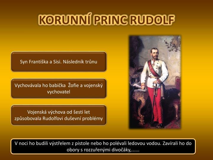 KORUNNÍ PRINC RUDOLF