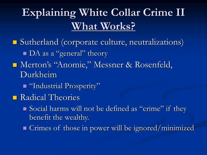 Explaining White Collar Crime II