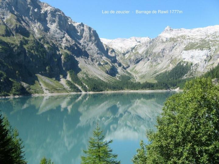 Lac de zeuzier  -  Barrage de Rawil 1777m