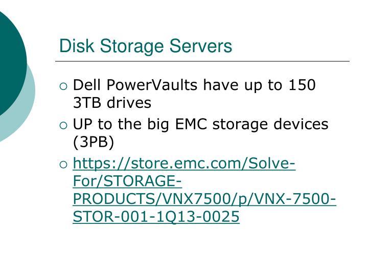 Disk Storage Servers