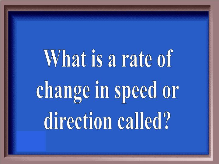 What is a rate of