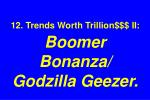 12 trends worth trillion ii boomer bonanza godzilla geezer