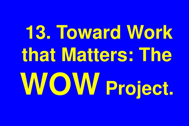 13. Toward Work that Matters: The
