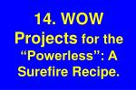 14 wow projects for the powerless a surefire recipe