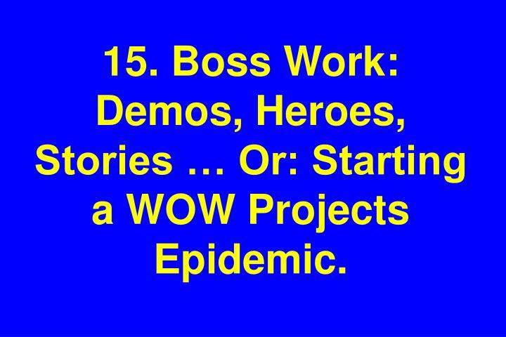 15. Boss Work: